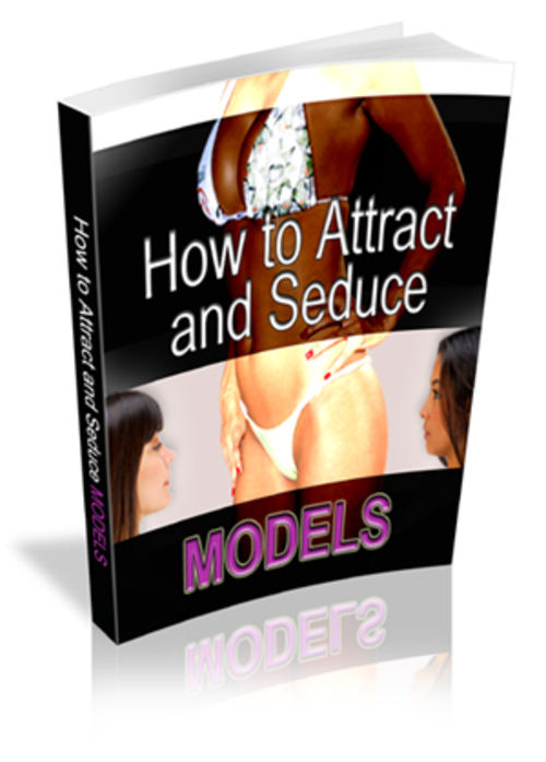 Product picture How to Attract & Date MODELS