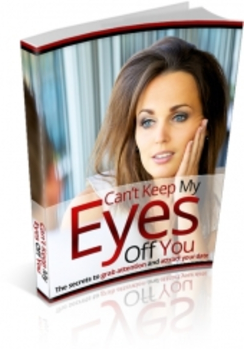 Product picture Cant Keep My Eyes Off You - The secrets to grab attention